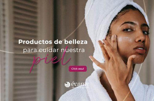 productos-de-belleza-para-cuidar-de-nuestra-piel-evamy